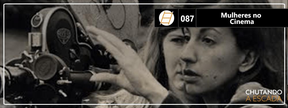 Chute 087 – Mulheres no Cinema
