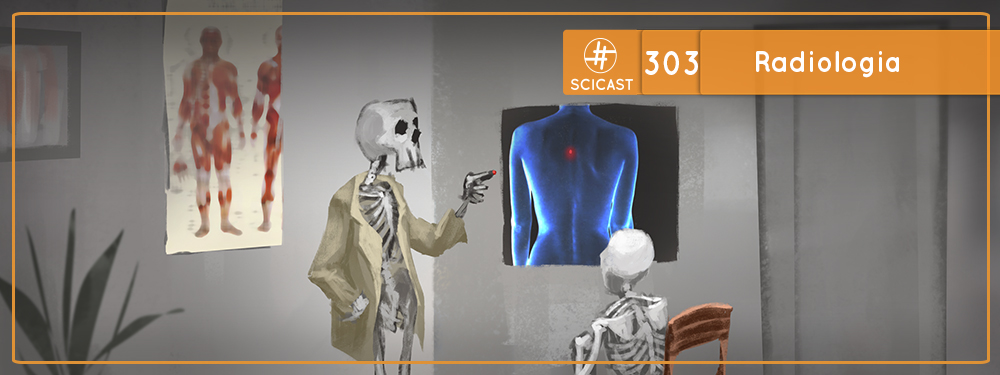 Radiologia (SciCast #303)