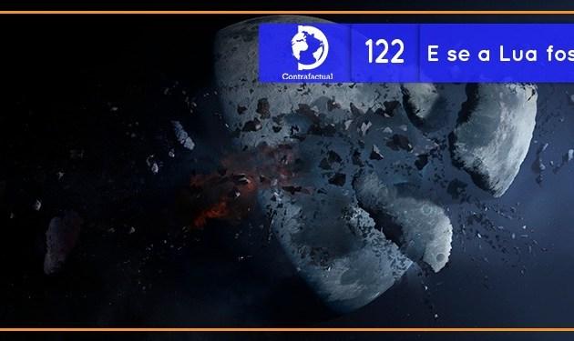 E se a Lua fosse destruída? (Contrafactual #122)