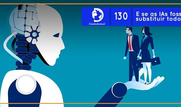 E se as IAs fossem capazes de substituir todos os empregos?  (Contrafactual #130)