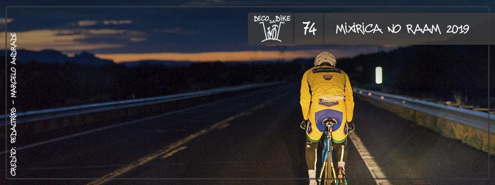 Beco da Bike #74: Mixirica no RAAM 2019
