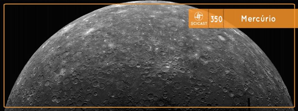 Mercúrio (SciCast #350)