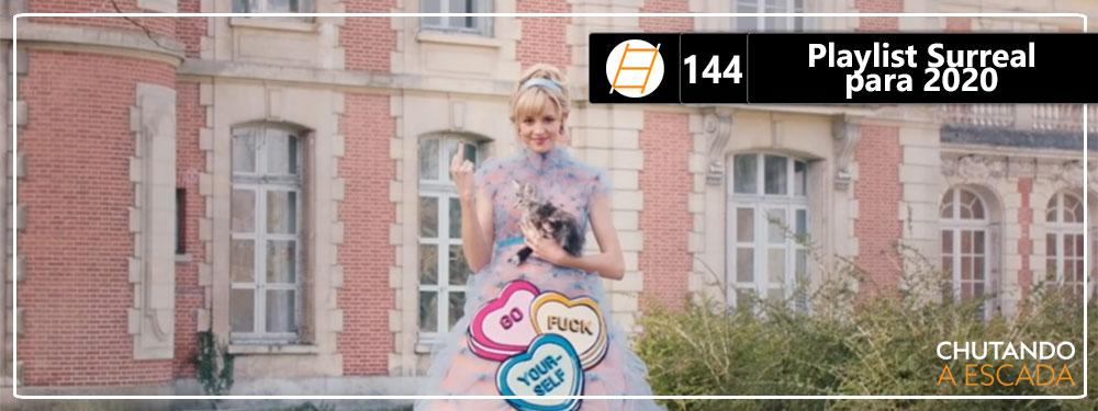 Chute 144 – Playlist Surreal para 2020
