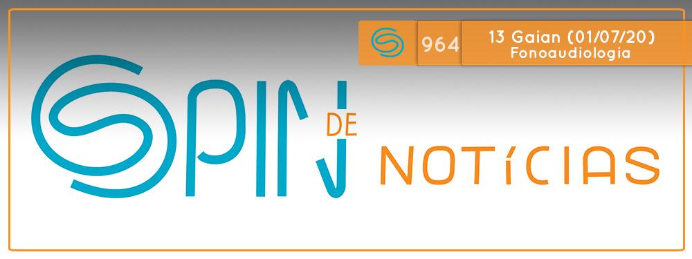 Fonoaudiologia e a COVID-19 – 13 Gaian (Spin #964 – 01/07/20)