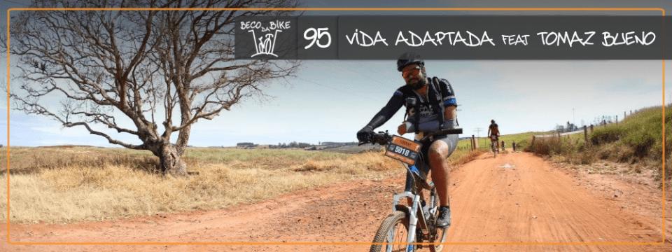 Beco da Bike #95: Vida Adaptada FEAT Tomaz Bueno