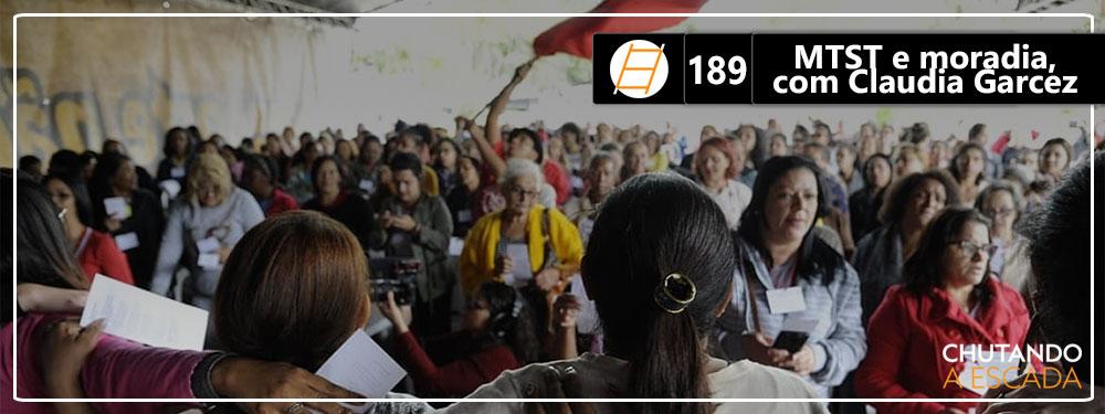Chute 189 – MTST e moradia, com Claudia Garcez