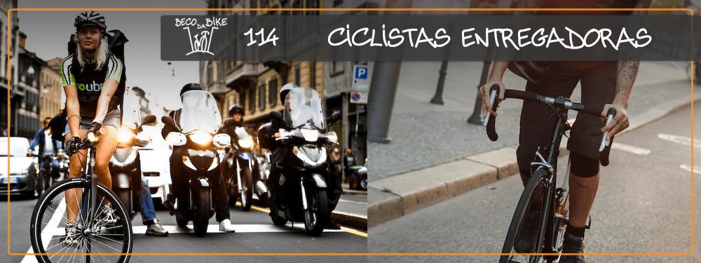 Beco da Bike #114: Ciclistas entregadoras