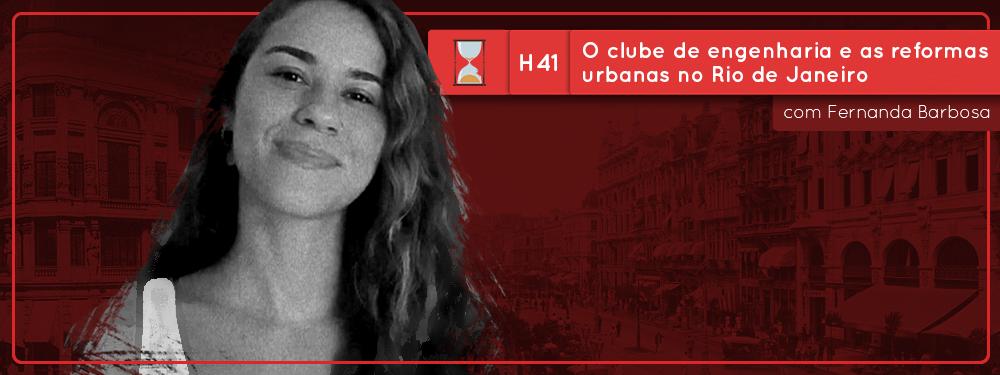 Fronteiras no Tempo: Historicidade #41 O Clube de Engenharia e as reformas urbanas no Rio de Janeiro