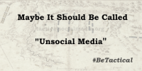 possibly It will have to Be called 'Unsocial Media'