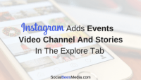 Instagram Adds Events Video Channel And Stories In The Explore Tab