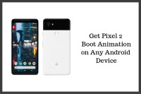 How to Get Pixel 2 Boot Animation on Any Android Device