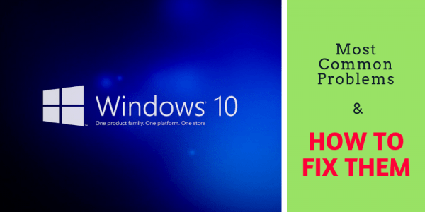 Most Common Problems in Windows 10: Solutions