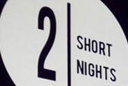 2 Short Nights