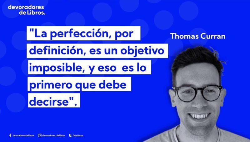 frase sobre el perfeccionismo Thomas curran