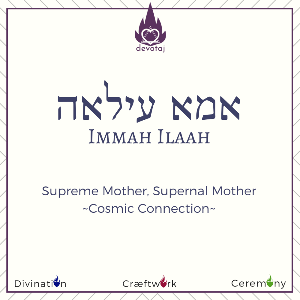 Immah Ilaah: Supreme Mother, Supernal Mother, Cosmic Connection