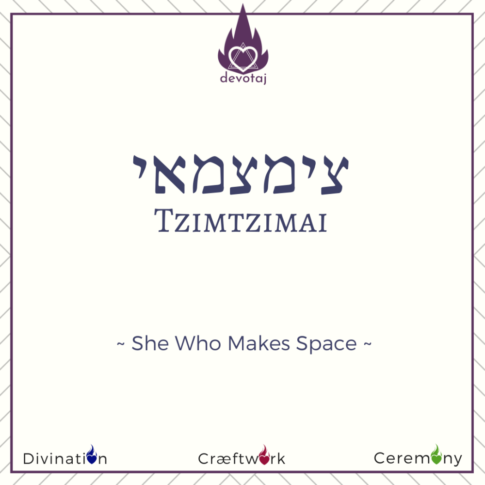 Tzimtzimai: She who makes space