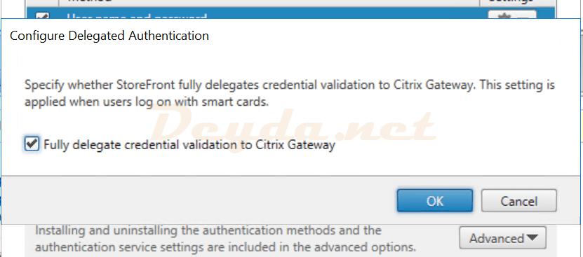 Citrix StoreFront Manage Authentication Methods Pass-through from Citrix Gateway Configure Delegated Authentication Fully delegate credential validation to Citrix Gateway