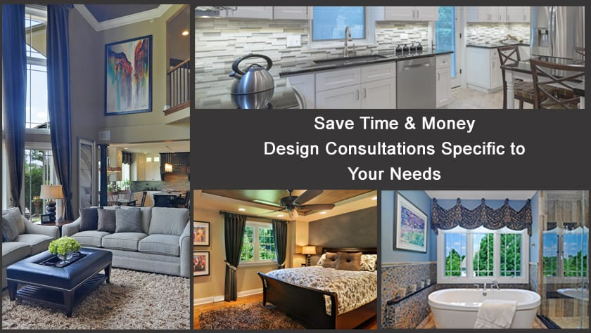 Interior Design Consultations specific to your home improvement project