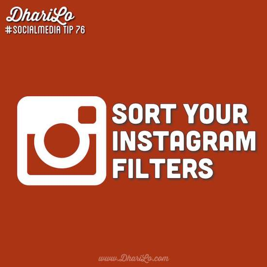 DhariLo Social Media Marketing Tip 76 - Sort Your Instagram Filters