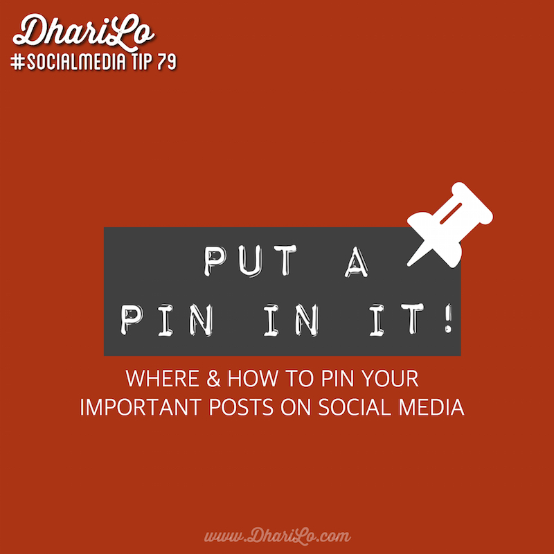 DhariLo Social Media Marketing Tip 79 - Put A Pin In It - Pinning Posts on Social Media Networks