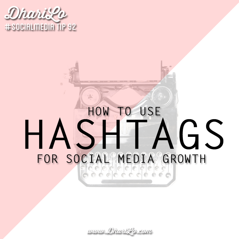 DhariLo Social Media Marketing Tip 92 - How to Use Hashtags