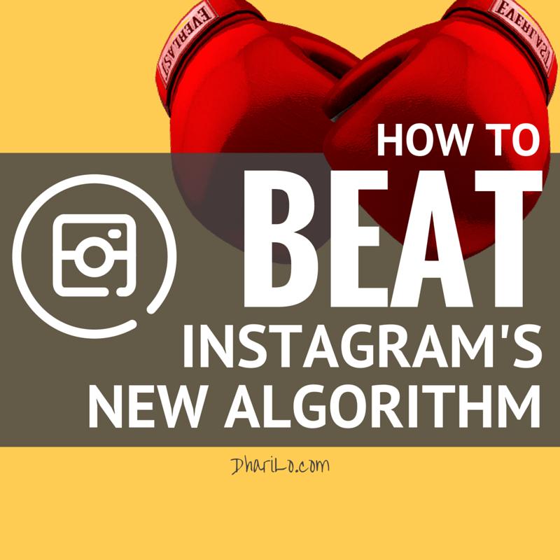 How to Beat Instagram's New Algorithm - DhariLo