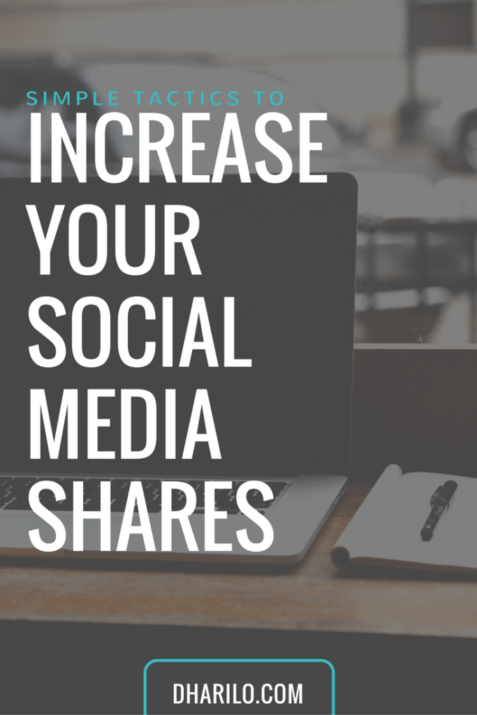 Discover 5 Simple Tactics to Increase Your Social Media Shares