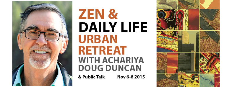 Zen & Daily LIfe Retreat & Public talk in Calgary