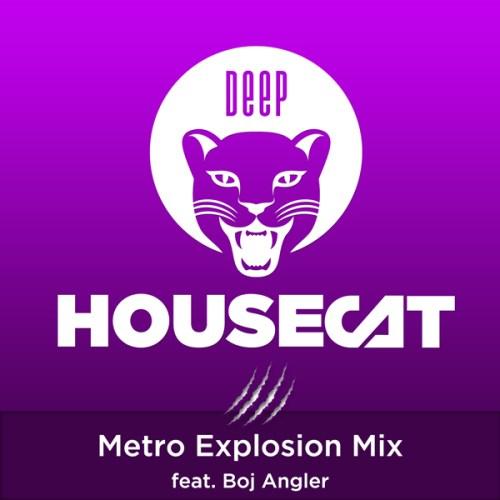 Deep House Cat Show - Metro Explosion Mix - feat. Boj Angler