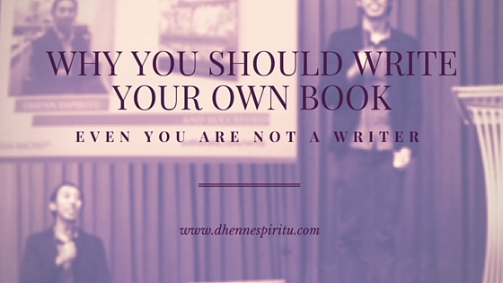 Why You Should Write Your Own Book