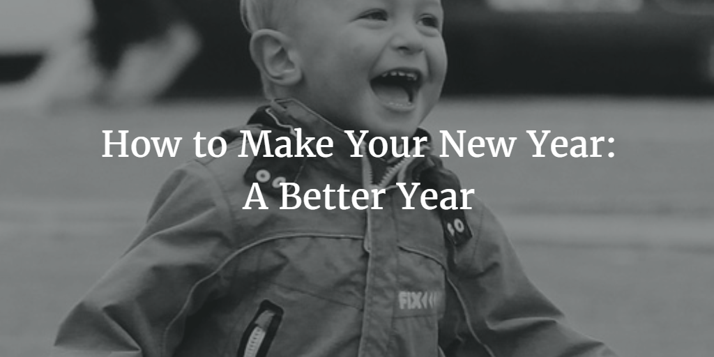 How to Make Your New Year: A Better Year