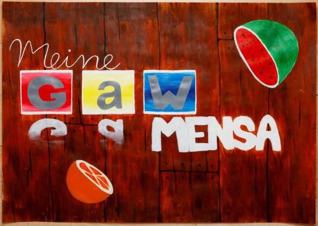 Plakat Mensa am GaW - Kunst Lk Jahrgang 11 (2015) Frau Keese