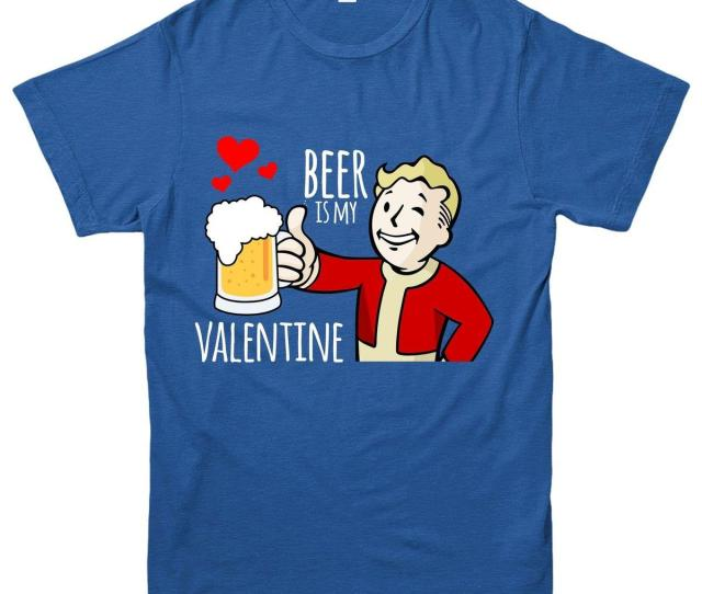 Beer Is My Valentine T Shirt Funny Valentines Day Tee Top Men T Shirts Geek T Shirts From Qz Dhgate Com