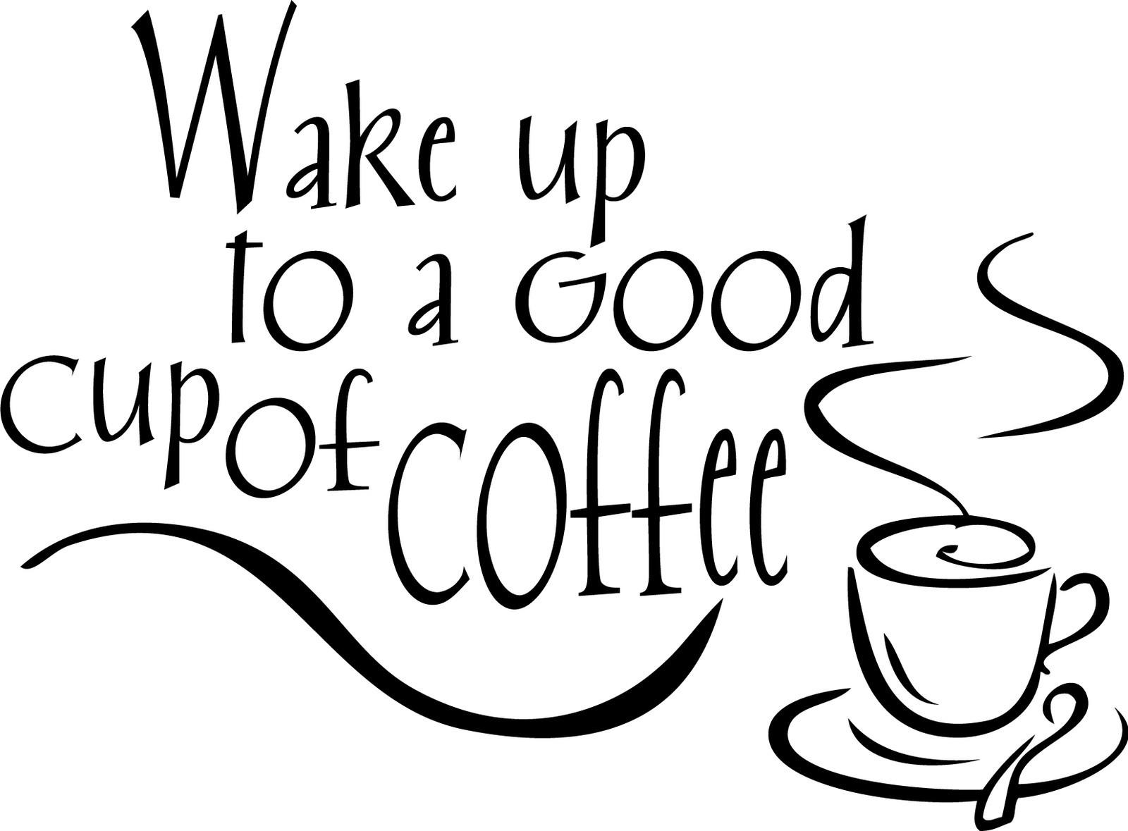 Wake Up To A Good Cup Of Coffee Decor Vinyl Wall Decal