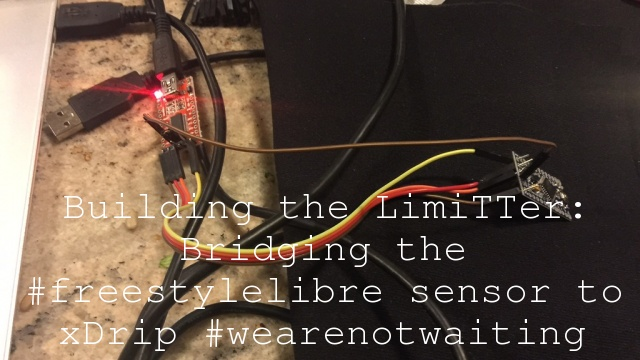 Building the LimiTTer: Bridging the #freestylelibre sensor to xDrip #wearenotwaiting