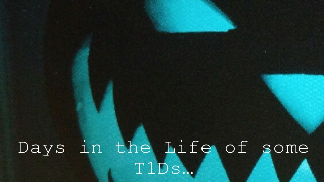 Days in the Life of some T1Ds…
