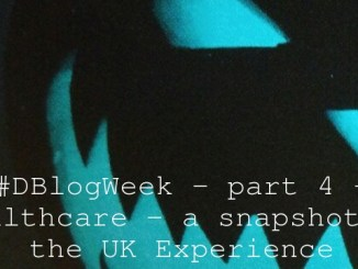 #DBlogWeek – part 4 – Healthcare – a snapshot of the UK Experience