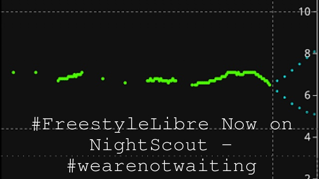 #FreestyleLibre Now on NightScout – #wearenotwaiting