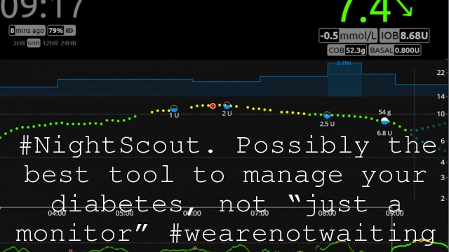 "#NightScout. Possibly the best tool to manage your diabetes, not ""just a monitor"" #wearenotwaiting"
