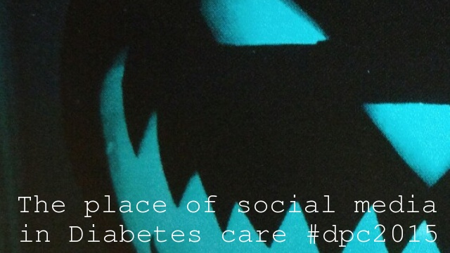 The place of social media in Diabetes care #dpc2015