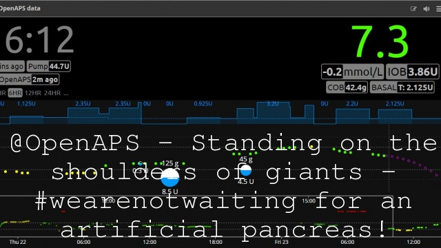 @OpenAPS – Standing on the shoulders of giants – #wearenotwaiting for an artificial pancreas!