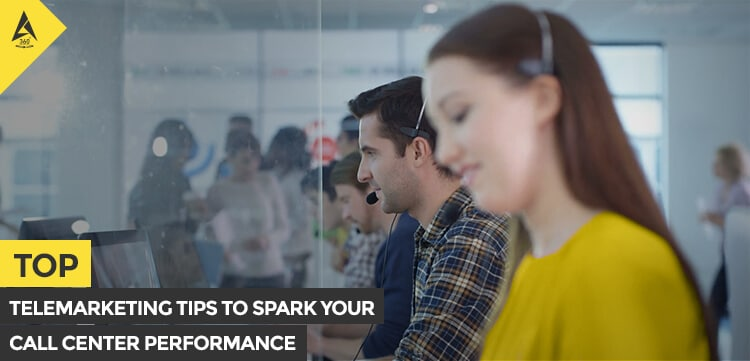Top telemarketing tips to spark your call center performance