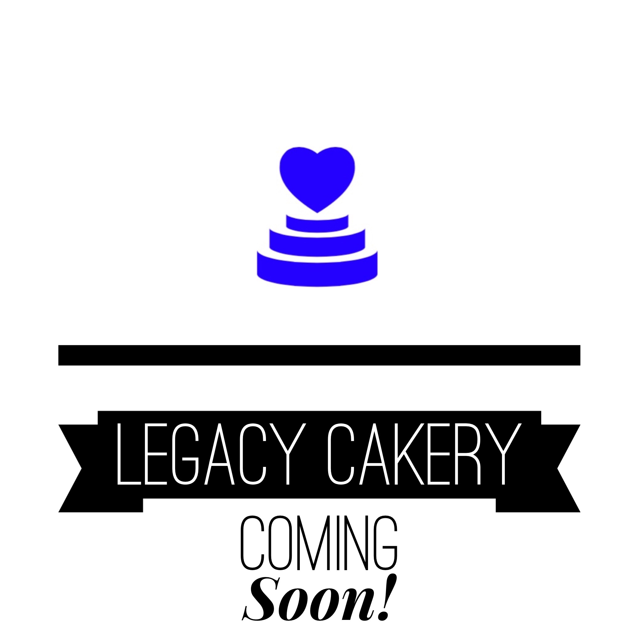 LEGACY-CAKERY- Coming- Soon