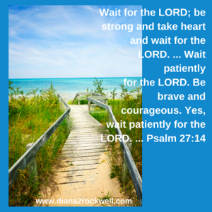 Wait for the LORD; be strong and take