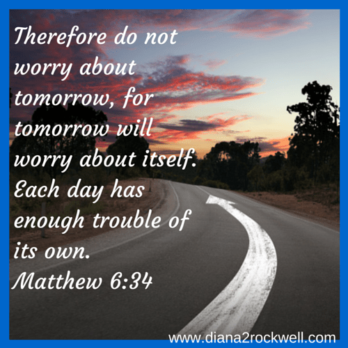 Therefore do not worry about tomorrow,