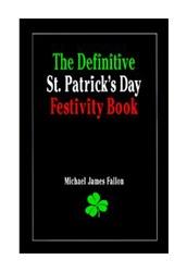 Definitive St. Patrick's Day Festivity Book