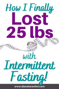 How I Finally Lost 25 pounds with Intermittent Fasting!