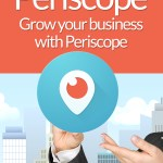 How to use Periscope – And Why!