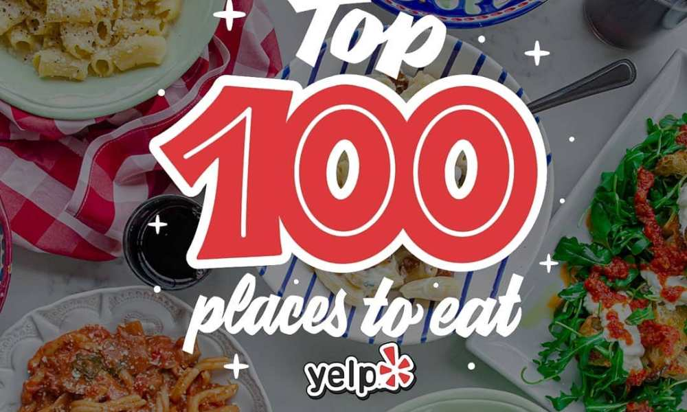 Top 100 places to Eat Yelp