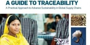 Guía para la trazabilidad: Un enfoque práctico de Pacto Global para impulsar la sostenibilidad en las cadenas de suministros a nivel mundial